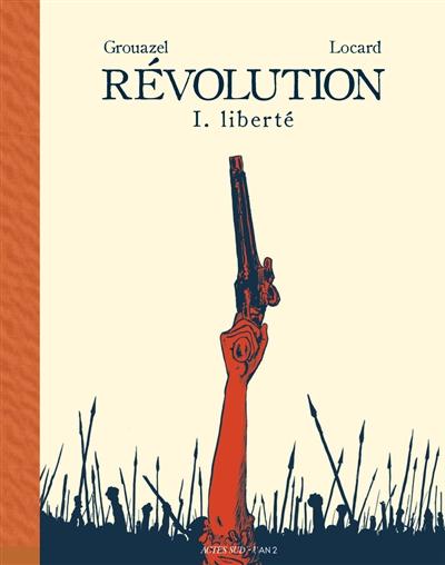 Révolution. Volume 1, Liberté