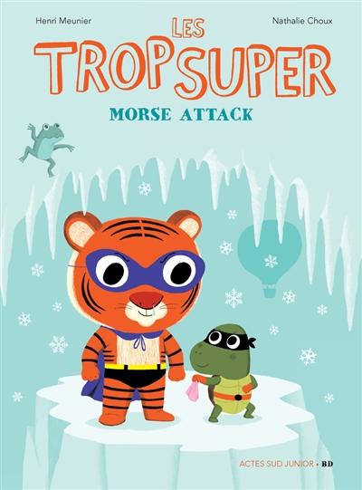 Les Trop Super, Morse attack