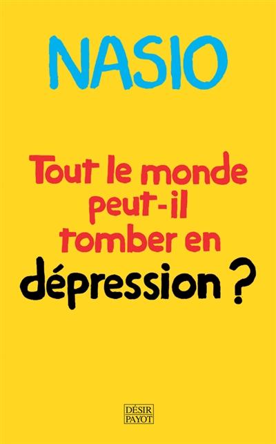 Tout le monde peut-il tomber en dépression ? : une autre manière de soigner la dépression