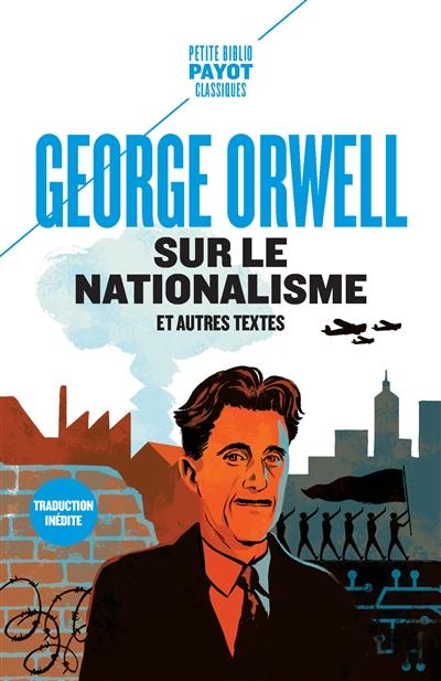 Sur le nationalisme : et autres textes