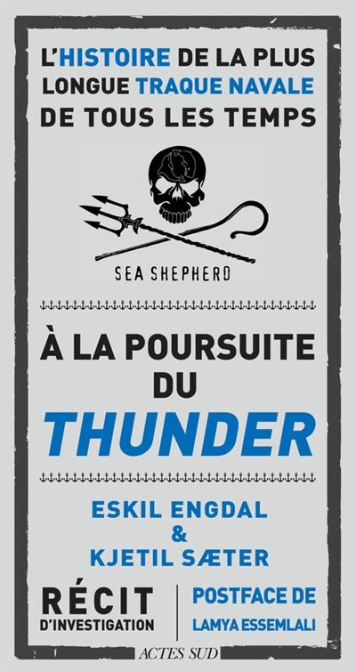 A la poursuite du Thunder : l'histoire de la plus longue traque navale de tous les temps : récit d'investigation